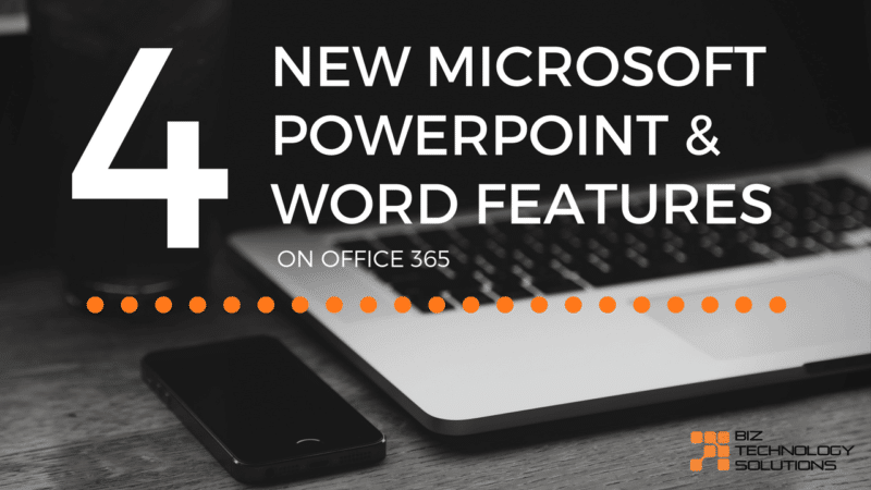 4 New Office 365 Features for Word and PowerPoint